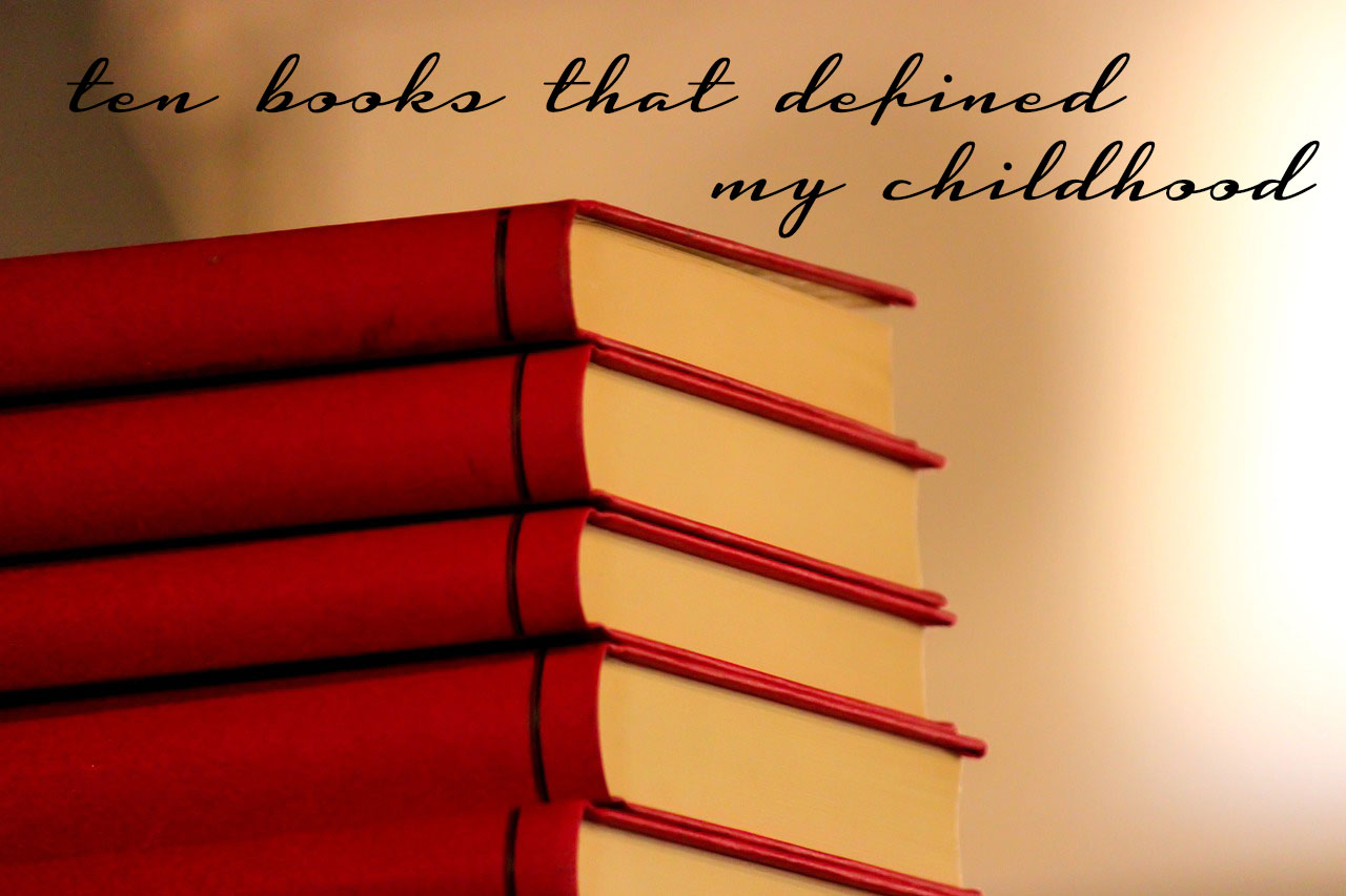 10 Books That Defined My Childhood