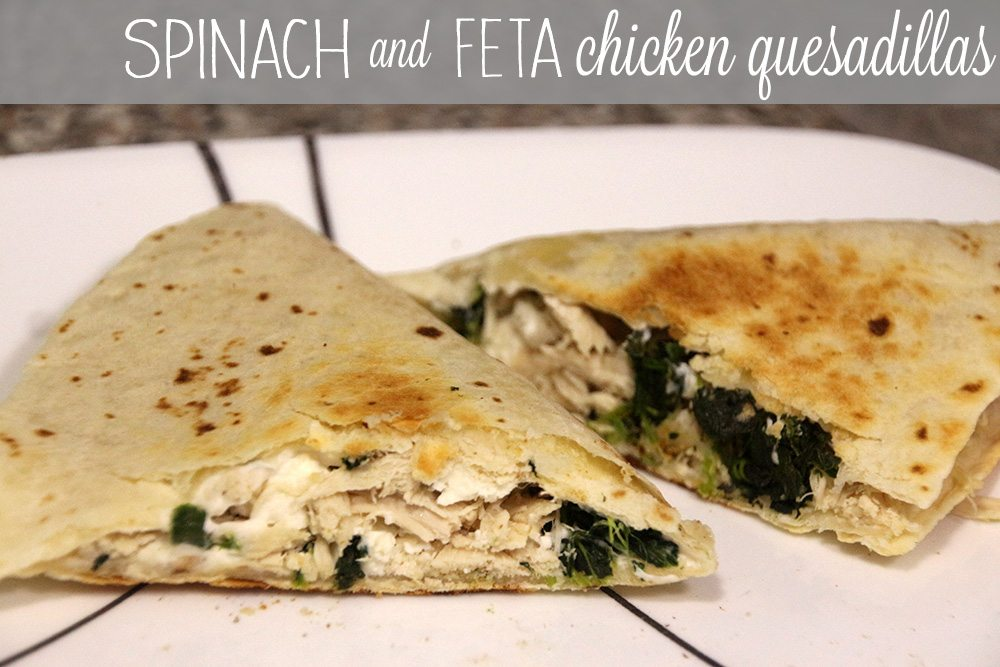 Spinach and Feta Chicken Quesadillas - Rainstorms and Love Notes